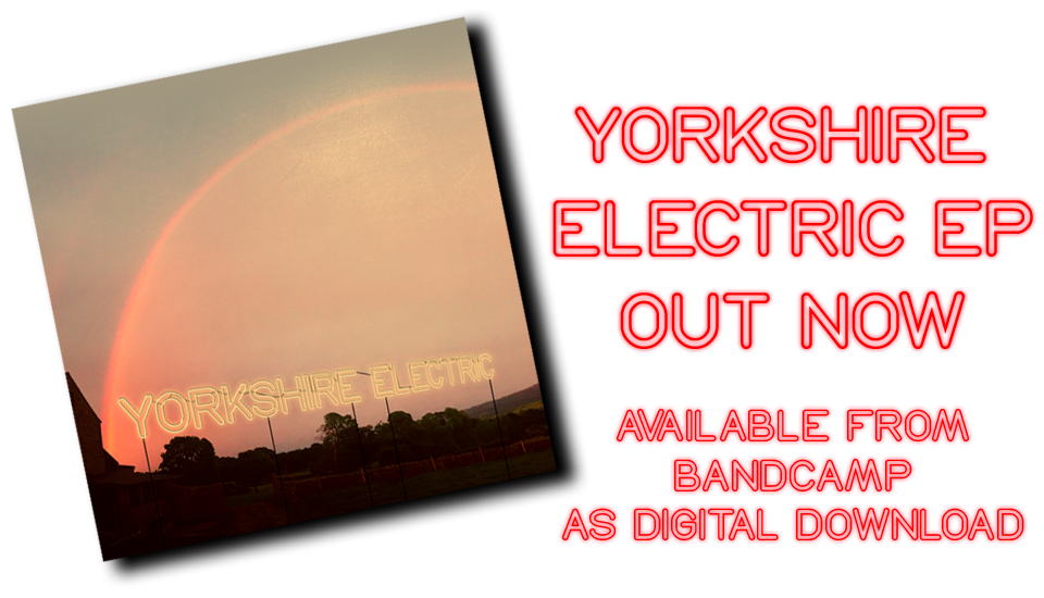 Yorkshire Electric OUT NOW!